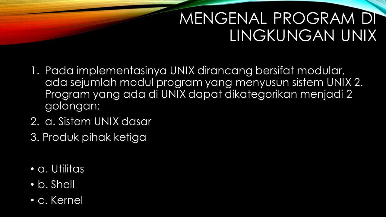 Mengenal Program di lingkungan UNIX