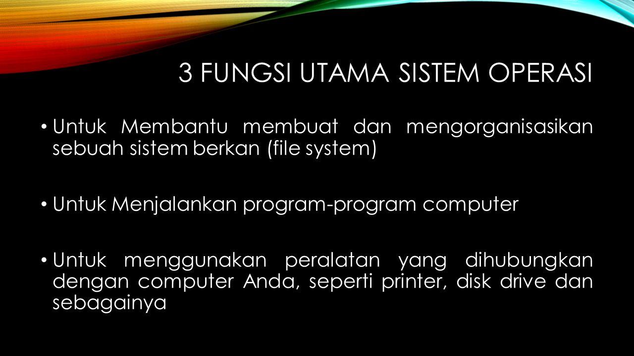 3 Fungsi Utama sistem operasi