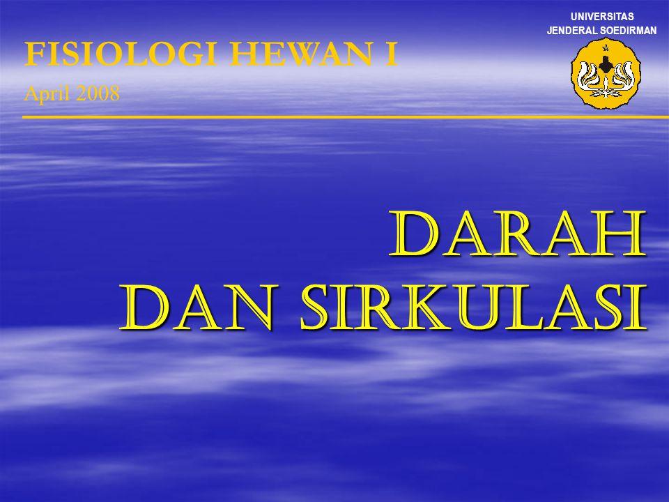 DARAH DAN SIRKULASI FISIOLOGI HEWAN I April 2008 UNIVERSITAS