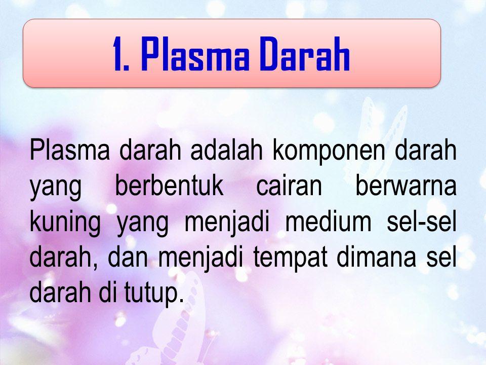1. Plasma Darah