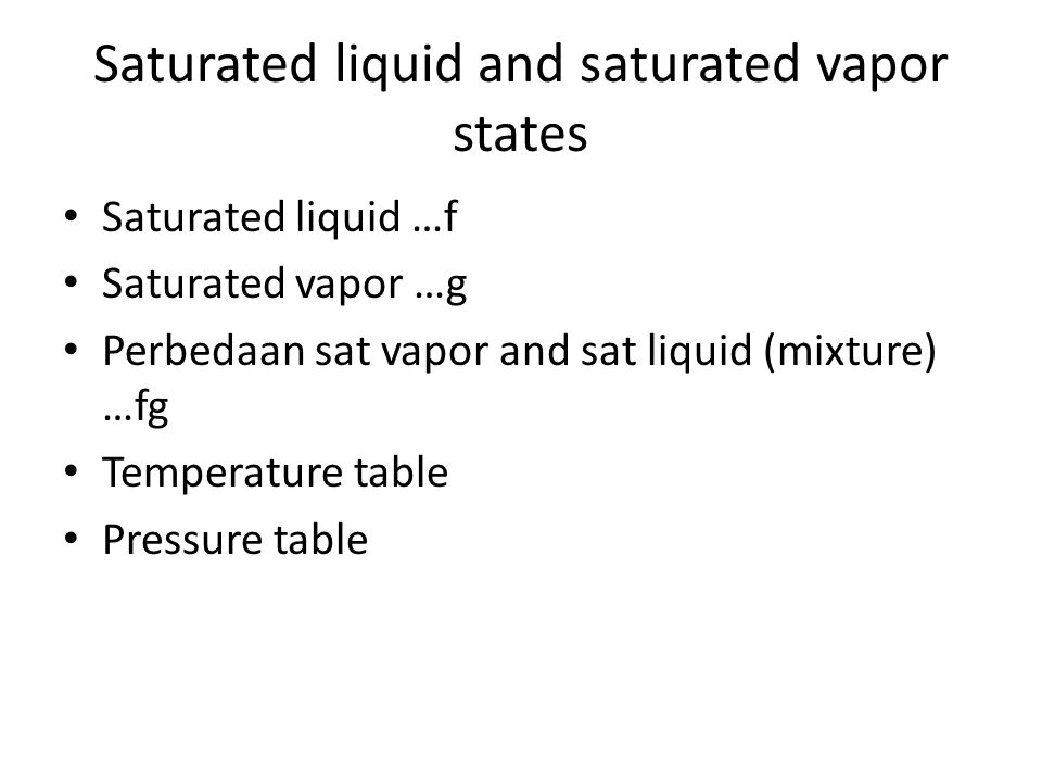 Saturated liquid and saturated vapor states