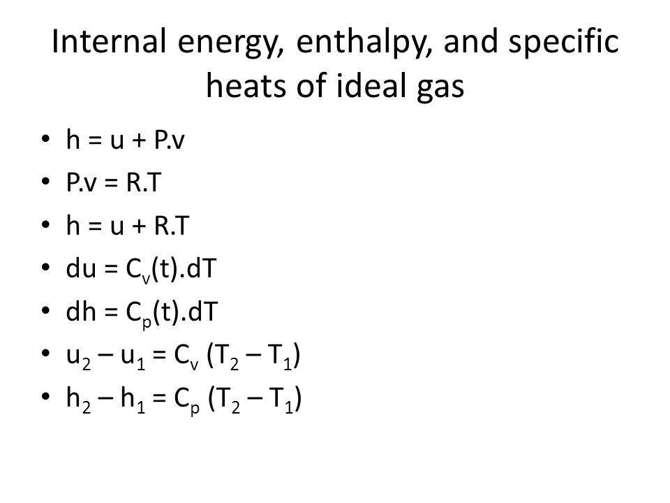 Internal energy, enthalpy, and specific heats of ideal gas
