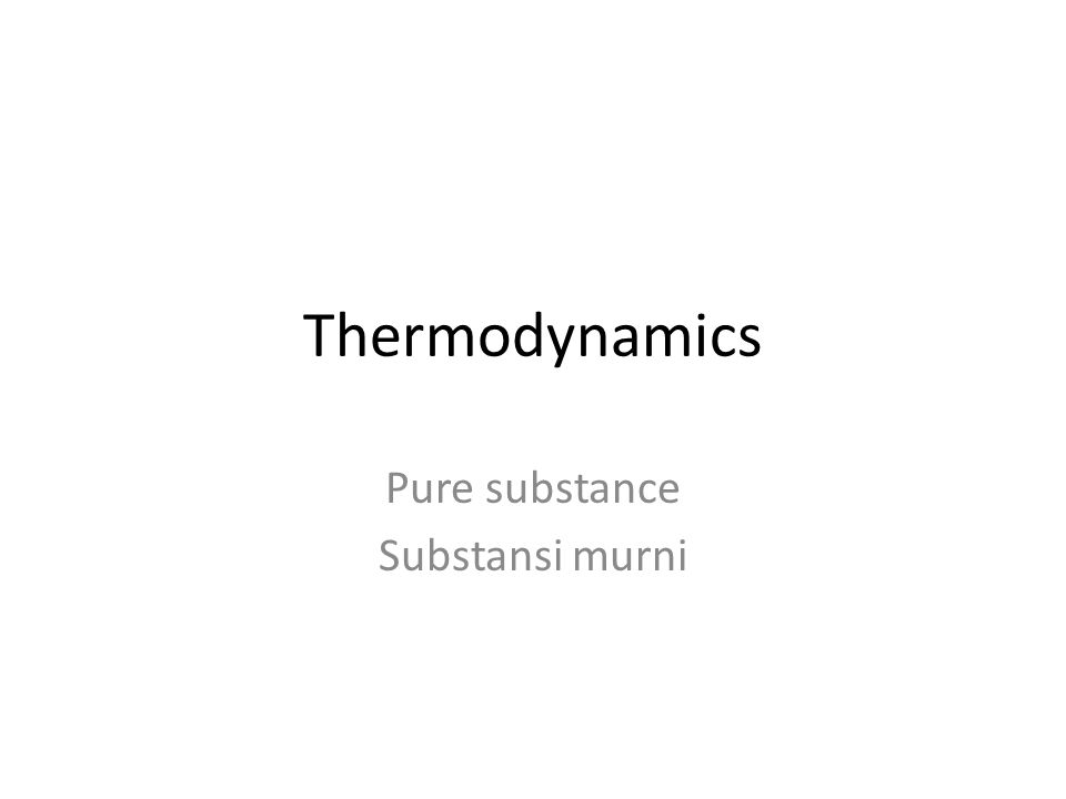 Pure substance Substansi murni