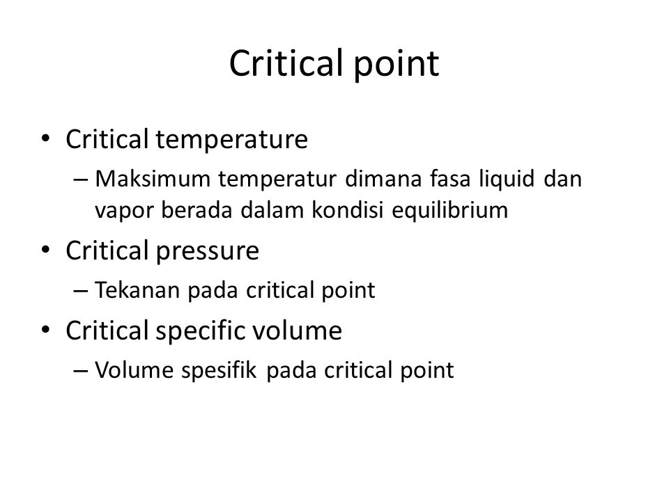 Critical point Critical temperature Critical pressure
