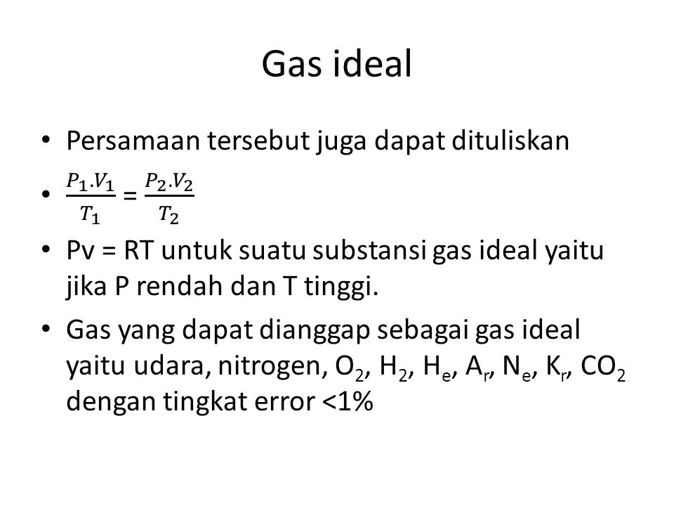 Gas ideal Persamaan tersebut juga dapat dituliskan