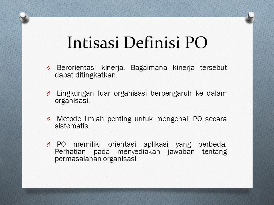 Intisasi Definisi PO Berorientasi kinerja. Bagaimana kinerja tersebut dapat ditingkatkan.