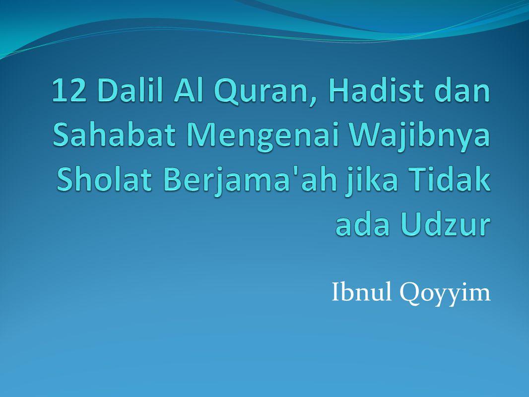 12 Dalil Al Quran, Hadist dan Sahabat Mengenai Wajibnya Sholat Berjama ah jika Tidak ada Udzur