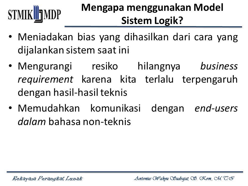 Mengapa menggunakan Model Sistem Logik