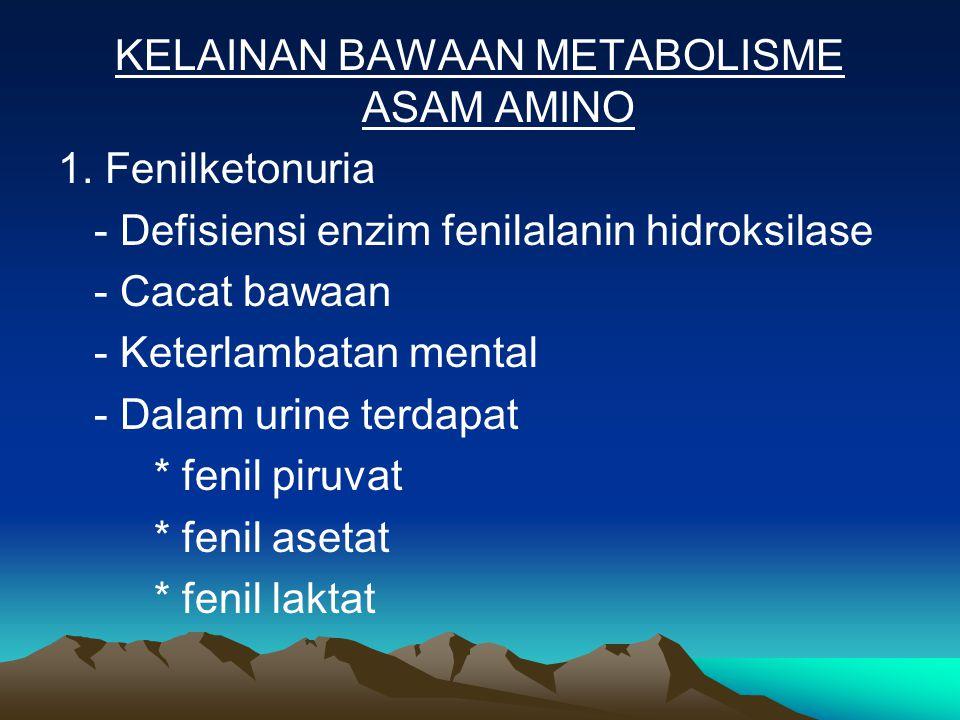 KELAINAN BAWAAN METABOLISME ASAM AMINO 1