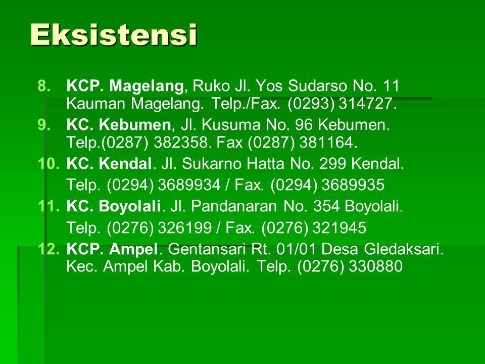 Eksistensi KCP. Magelang, Ruko Jl. Yos Sudarso No. 11 Kauman Magelang. Telp./Fax. (0293) 314727.