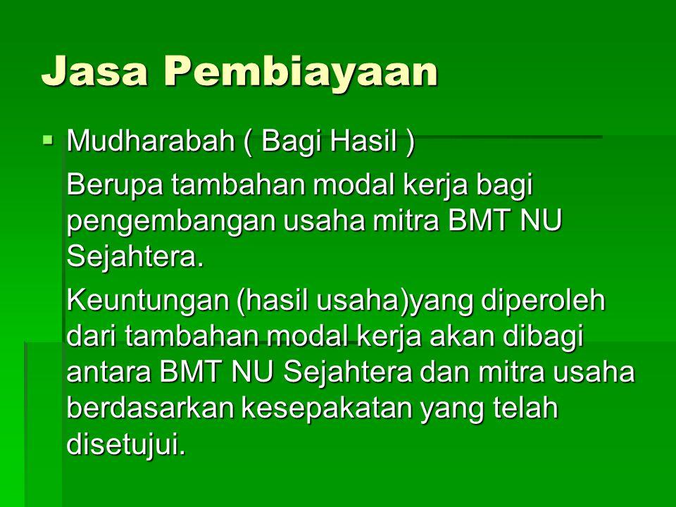 Jasa Pembiayaan Mudharabah ( Bagi Hasil )