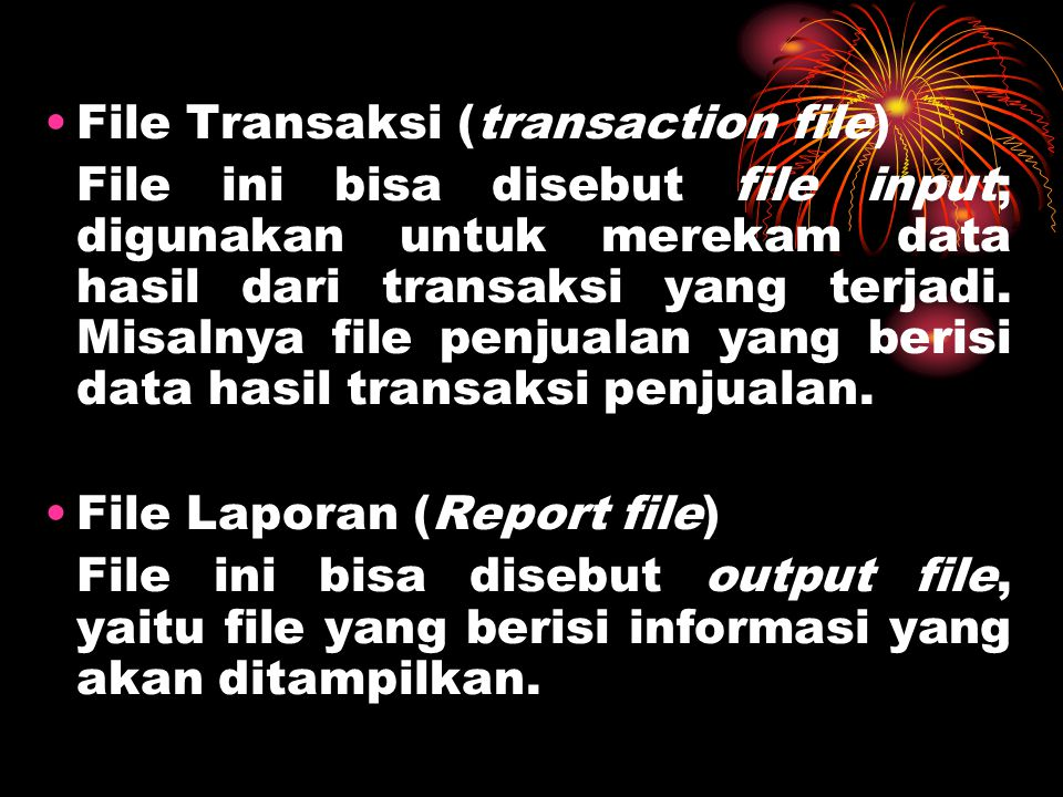 File Transaksi (transaction file)
