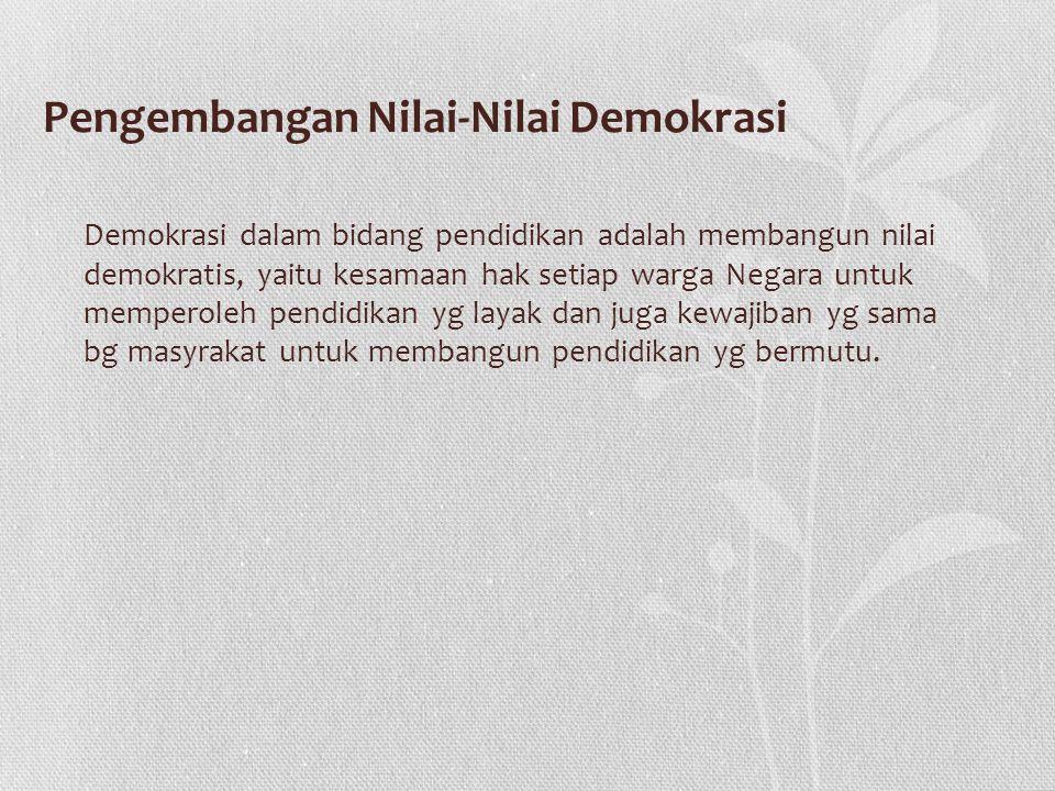 Pengembangan Nilai-Nilai Demokrasi