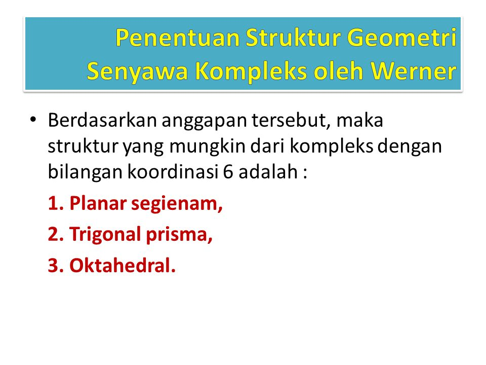 Penentuan Struktur Geometri Senyawa Kompleks oleh Werner