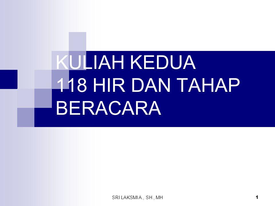 KULIAH KEDUA 118 HIR DAN TAHAP BERACARA
