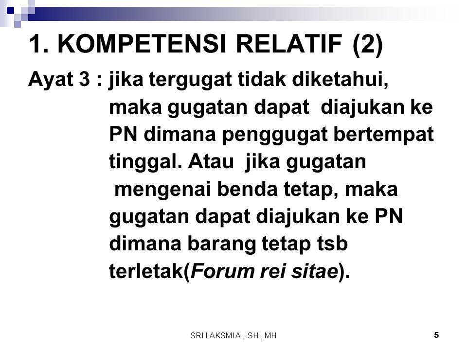 1. KOMPETENSI RELATIF (2) Ayat 3 : jika tergugat tidak diketahui,