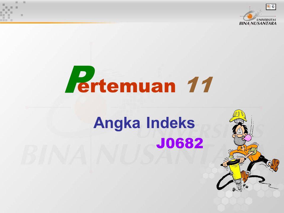 P ertemuan 11 Angka Indeks J0682