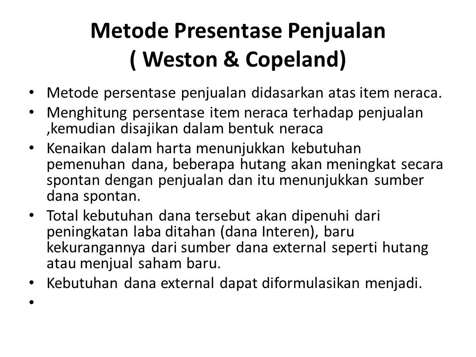Metode Presentase Penjualan ( Weston & Copeland)
