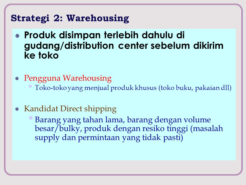 Strategi 2: Warehousing