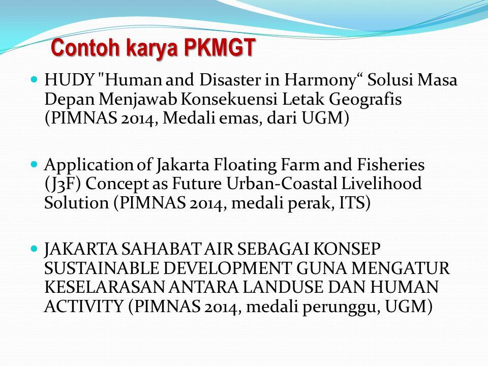 Contoh karya PKMGT HUDY Human and Disaster in Harmony Solusi Masa Depan Menjawab Konsekuensi Letak Geografis (PIMNAS 2014, Medali emas, dari UGM)