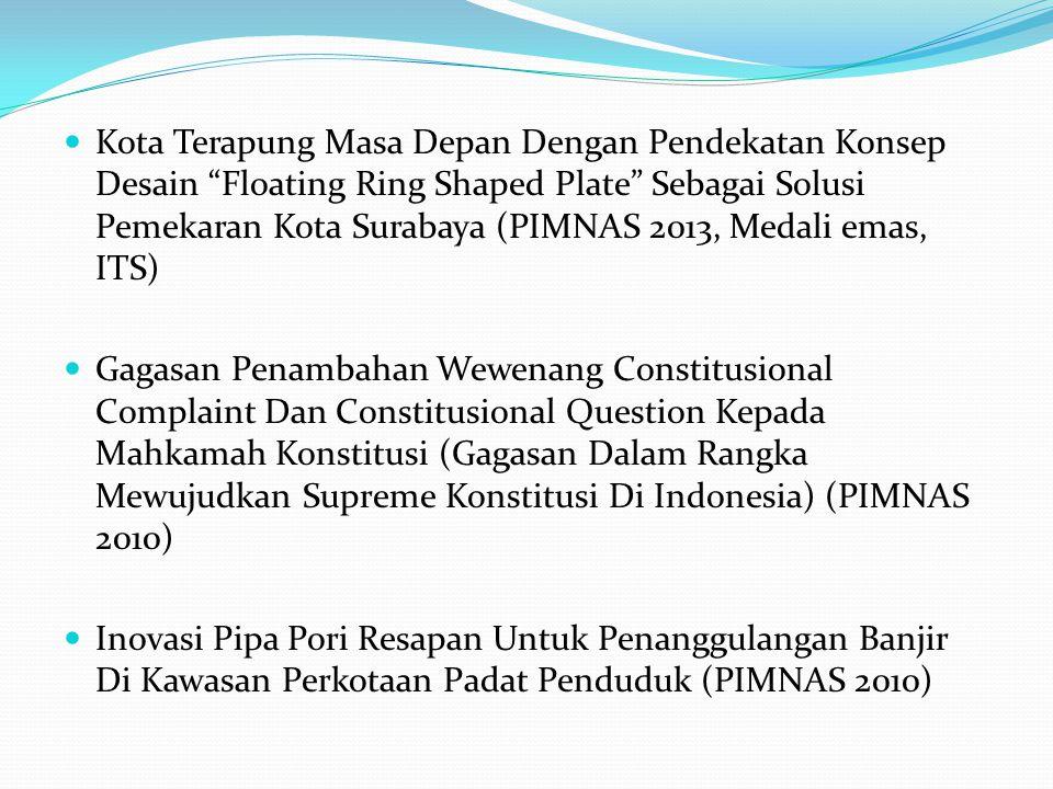 Kota Terapung Masa Depan Dengan Pendekatan Konsep Desain Floating Ring Shaped Plate Sebagai Solusi Pemekaran Kota Surabaya (PIMNAS 2013, Medali emas, ITS)