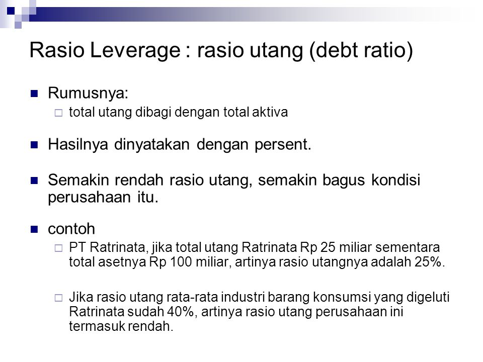 Rasio Leverage : rasio utang (debt ratio)