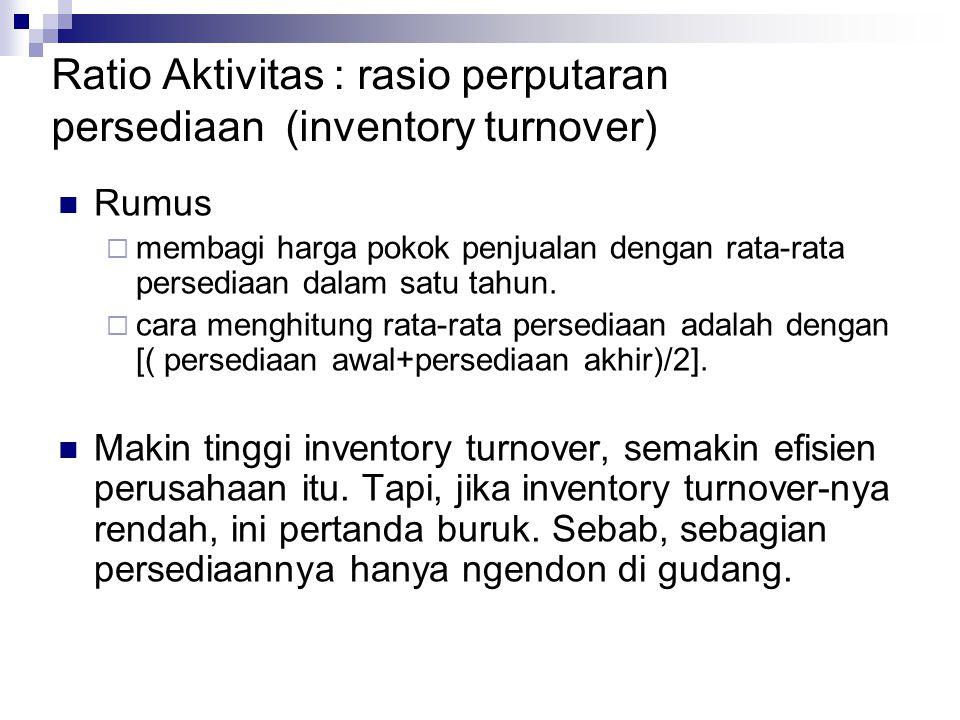 Ratio Aktivitas : rasio perputaran persediaan (inventory turnover)