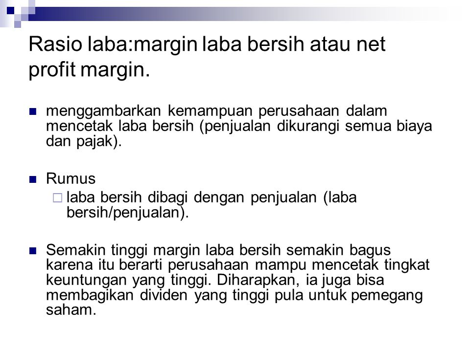 Rasio laba:margin laba bersih atau net profit margin.