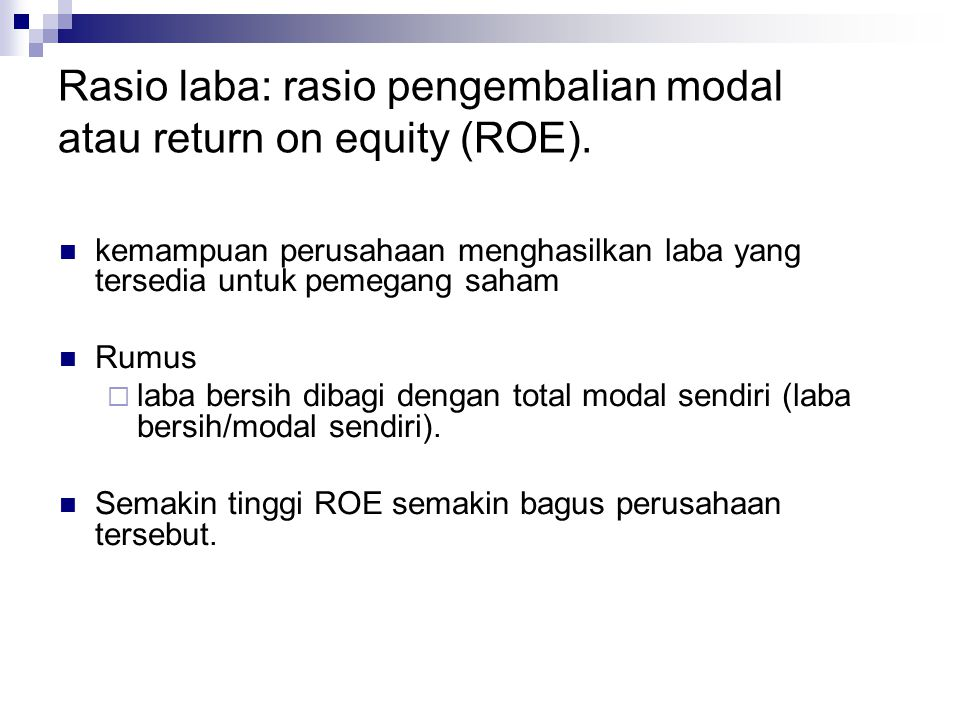 Rasio laba: rasio pengembalian modal atau return on equity (ROE).
