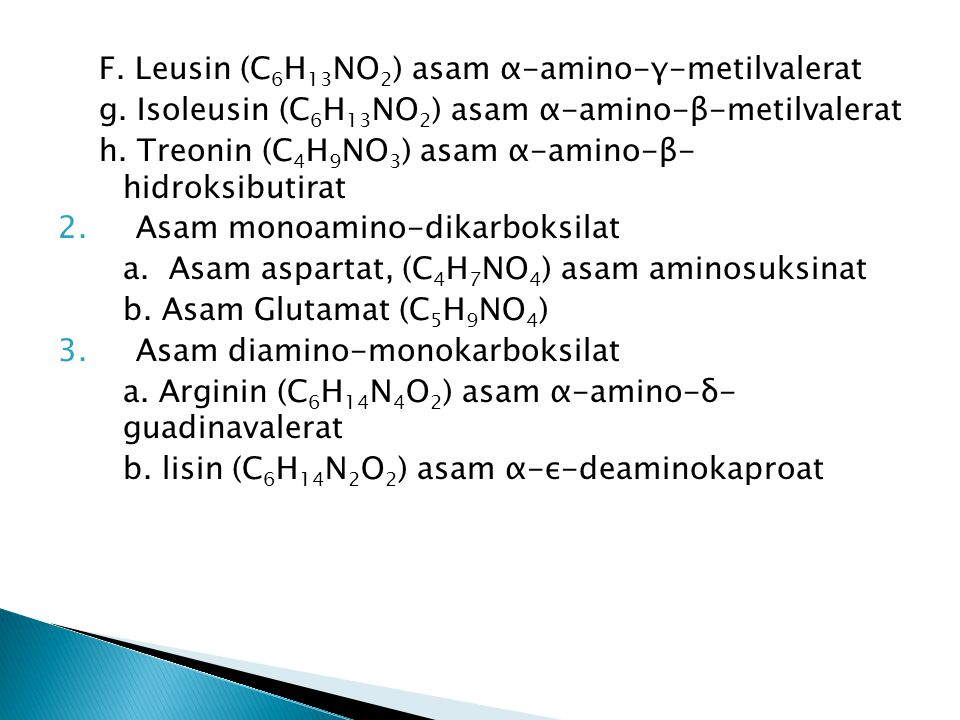 F. Leusin (C6H13NO2) asam α-amino-γ-metilvalerat