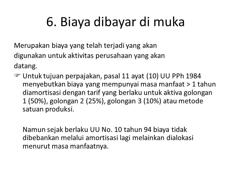 6. Biaya dibayar di muka Merupakan biaya yang telah terjadi yang akan