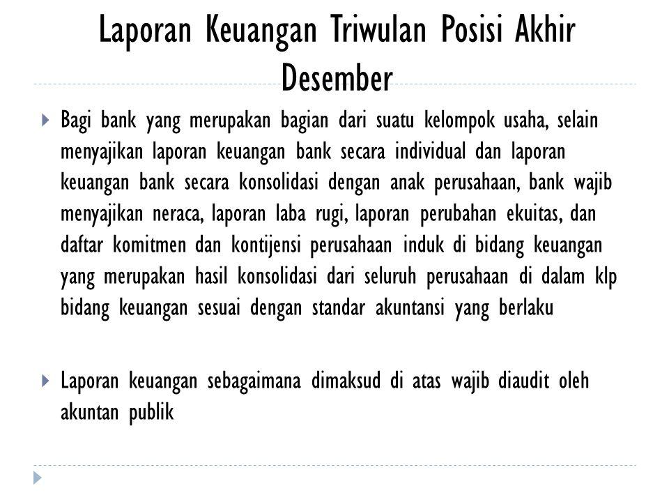 Laporan Keuangan Triwulan Posisi Akhir Desember