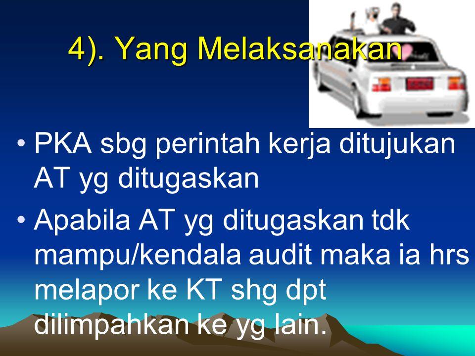 4). Yang Melaksanakan PKA sbg perintah kerja ditujukan AT yg ditugaskan.