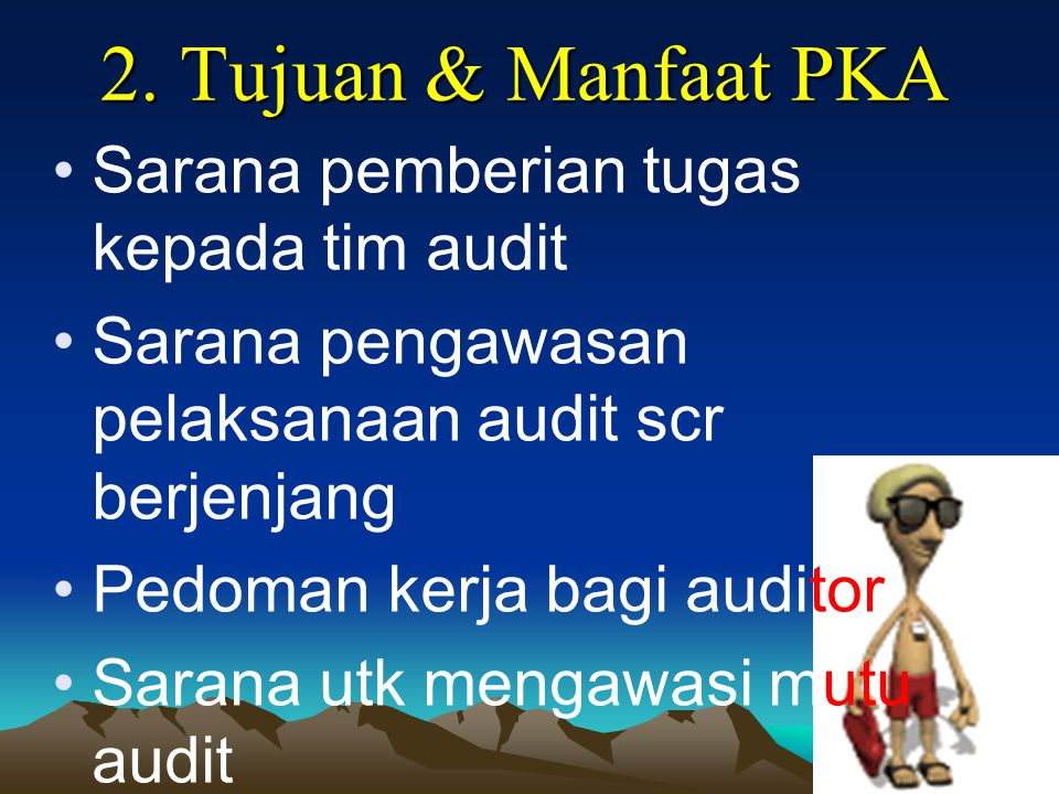 2. Tujuan & Manfaat PKA Sarana pemberian tugas kepada tim audit