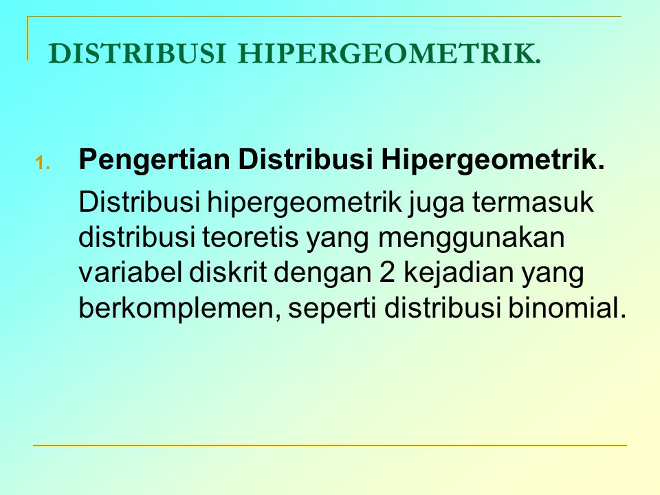 DISTRIBUSI HIPERGEOMETRIK.