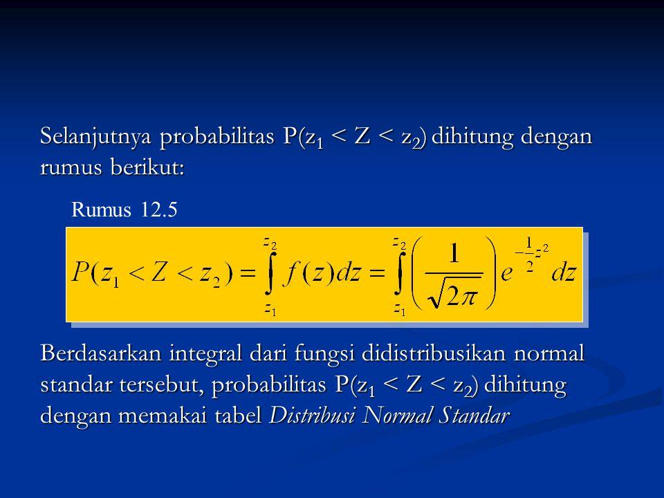 Selanjutnya probabilitas P(z1 < Z < z2) dihitung dengan rumus berikut: