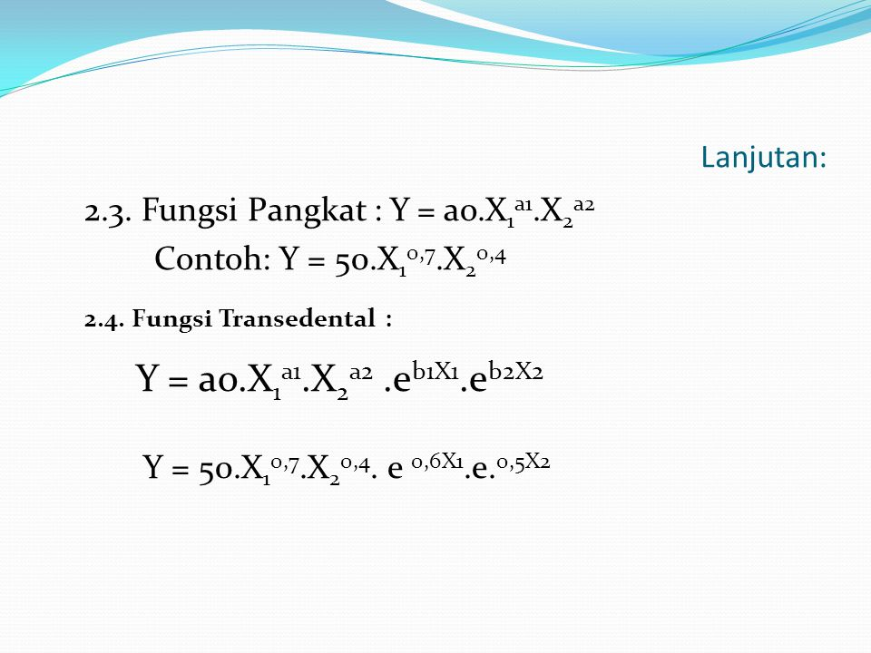 Y = ao.X1a1.X2a2 .eb1X1.eb2X2 Y = 50.X10,7.X20,4. e 0,6X1.e.0,5X2