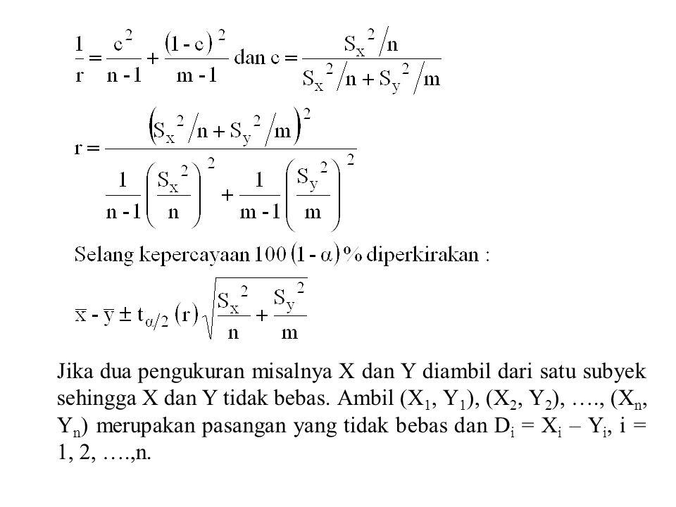Jika dua pengukuran misalnya X dan Y diambil dari satu subyek sehingga X dan Y tidak bebas.