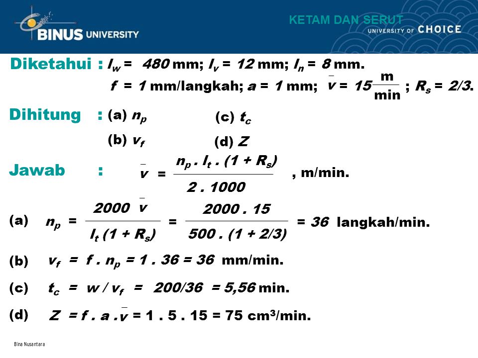 Diketahui : Dihitung : Jawab : lw = 480 mm; lv = 12 mm; ln = 8 mm. v