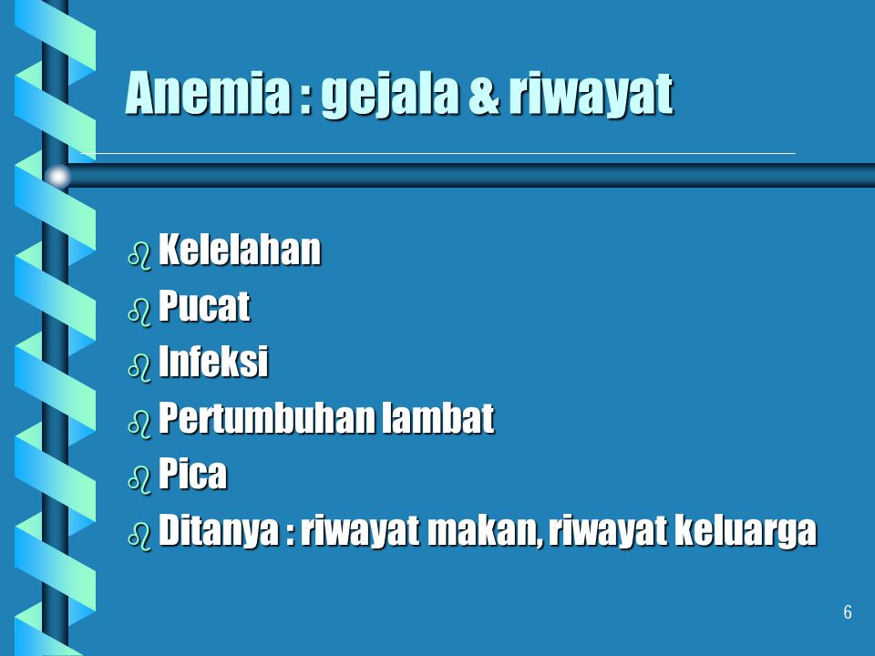 Anemia : gejala & riwayat