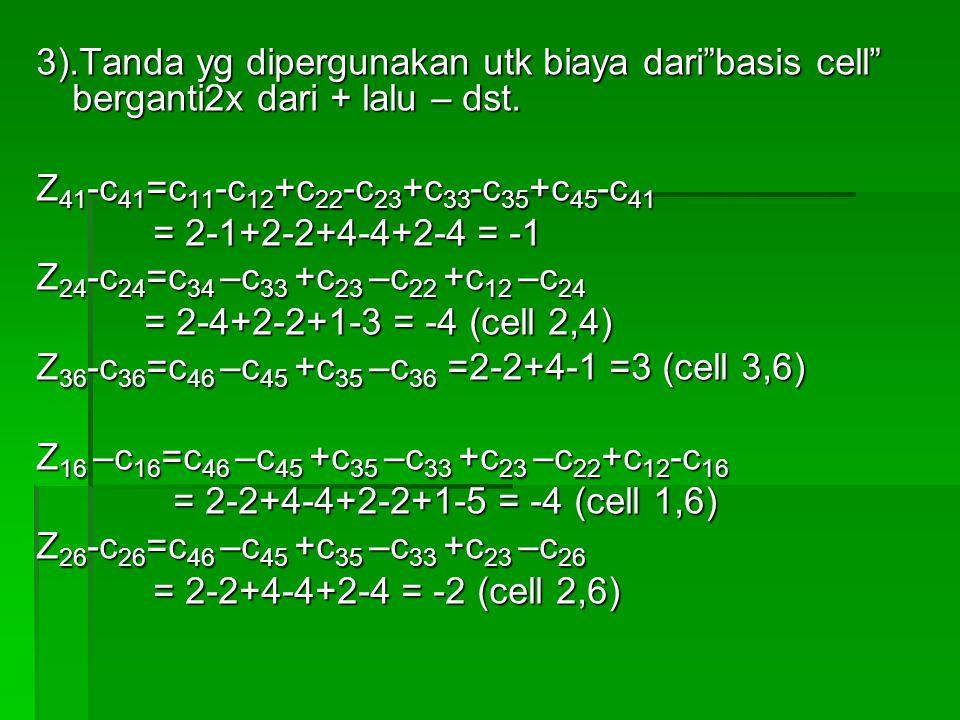 3).Tanda yg dipergunakan utk biaya dari basis cell berganti2x dari + lalu – dst.