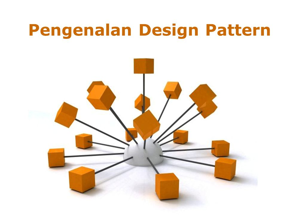 Pengenalan Design Pattern