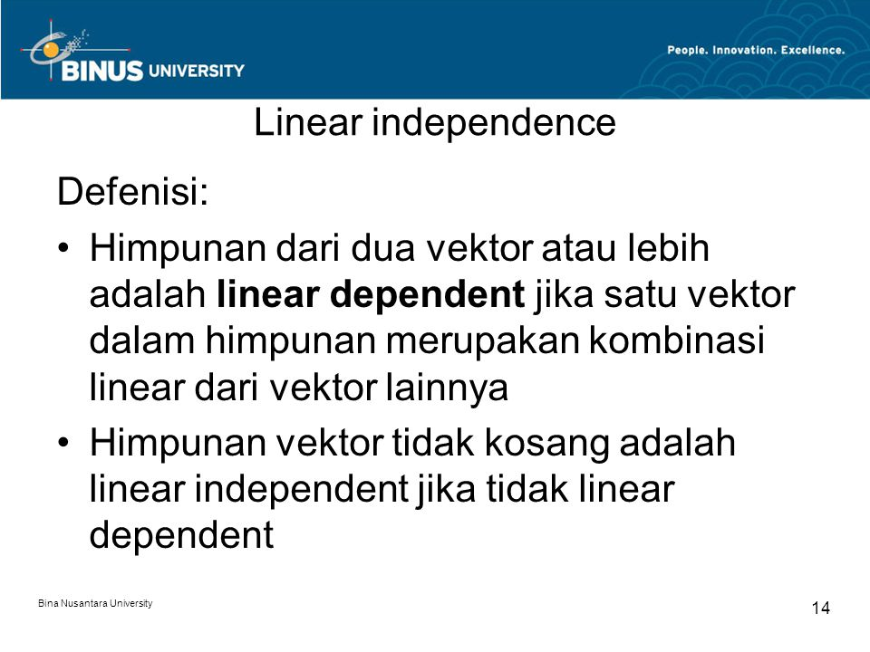 Linear independence Defenisi:
