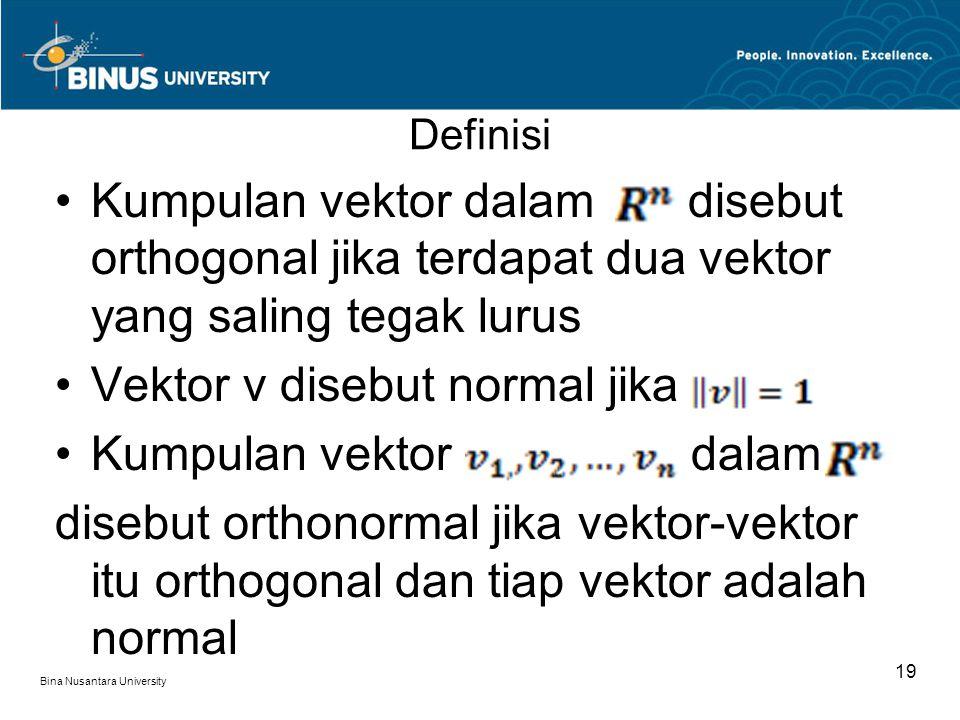 Vektor v disebut normal jika Kumpulan vektor dalam