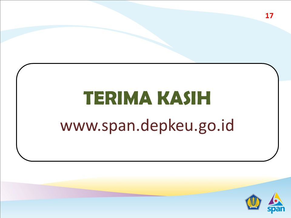 TERIMA KASIH www.span.depkeu.go.id