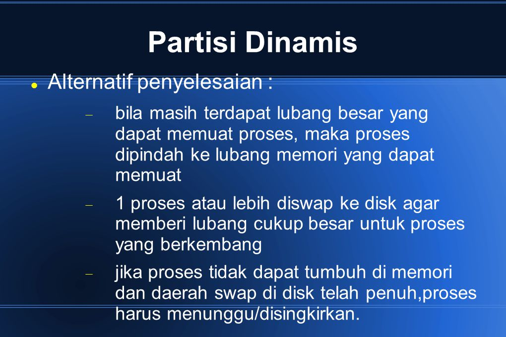 Partisi Dinamis Alternatif penyelesaian :