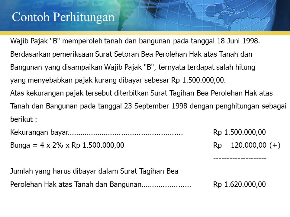 Contoh Perhitungan Wajib Pajak B memperoleh tanah dan bangunan pada tanggal 18 Juni 1998.
