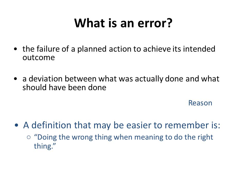 What is an error A definition that may be easier to remember is: