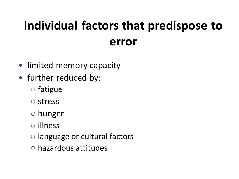Individual factors that predispose to error