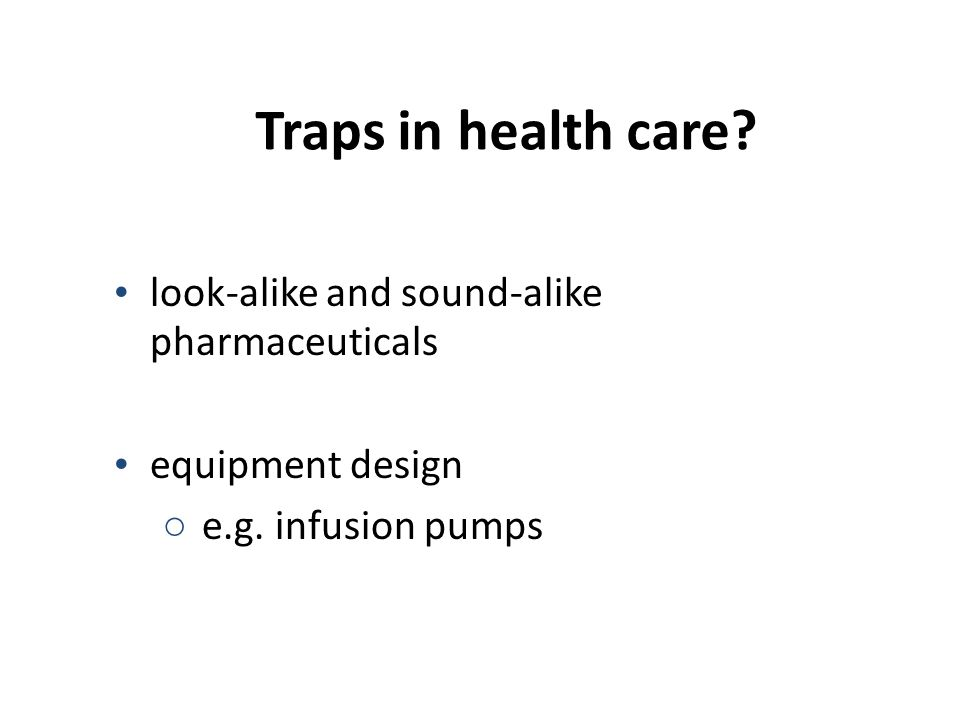 Traps in health care look-alike and sound-alike pharmaceuticals